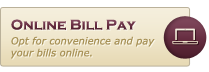 Online Bill Pay - Opt for convenience and pay your bills online.